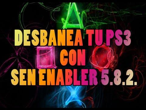 Tutorial para Desbanear tu PS3 con Sen Enabler 5.8.2.