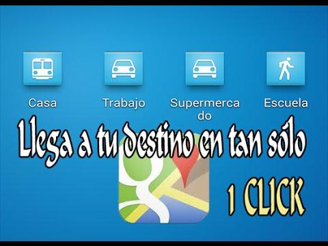 Llega a tu destino en tan sólo 1CLIC (sólo Dispositivos Android)