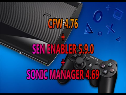 CFW 4.76 + SEN ENABLER 5.9.0 + SONIC MANAGER 4.69