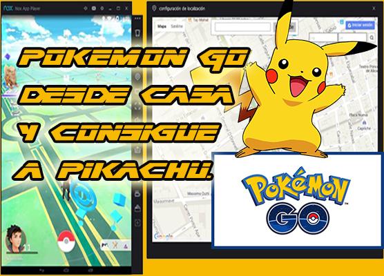Jugar Pokemon Go desde Casa SIN BANEO + PIKACHU