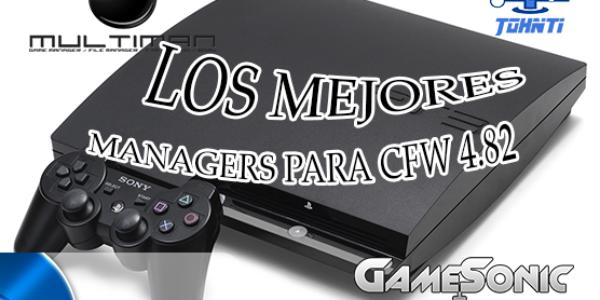 TOP 3 – LOS MEJORES MANAGERS PARA TU PS3 CFW 4.82