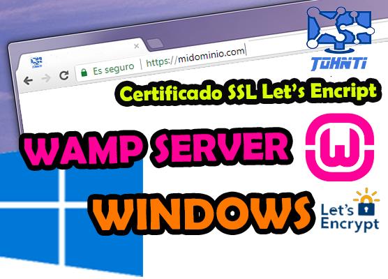 Como preparar una Web para instalar certificado SSL con Lets Encript y Wamp Server en Windows