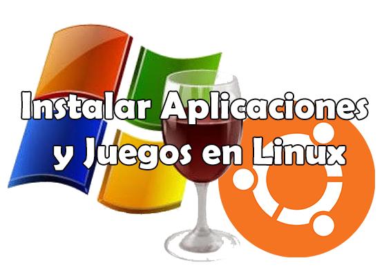 Como ejecutar aplicaciones y juegos de Windows en Linux