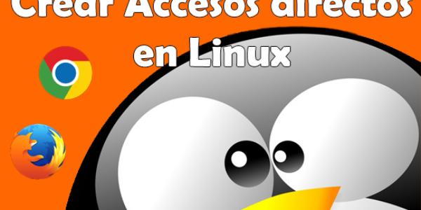 Como crear un acceso directo en Linux (La Mejor Forma)